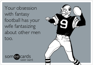 your-obsession-with-fantasy-football-has-your-wife-fantasizing-about-other-men-too-d652b