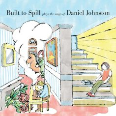 Built to Spill Plays the Songs of Daniel Johnston_Built to Spill